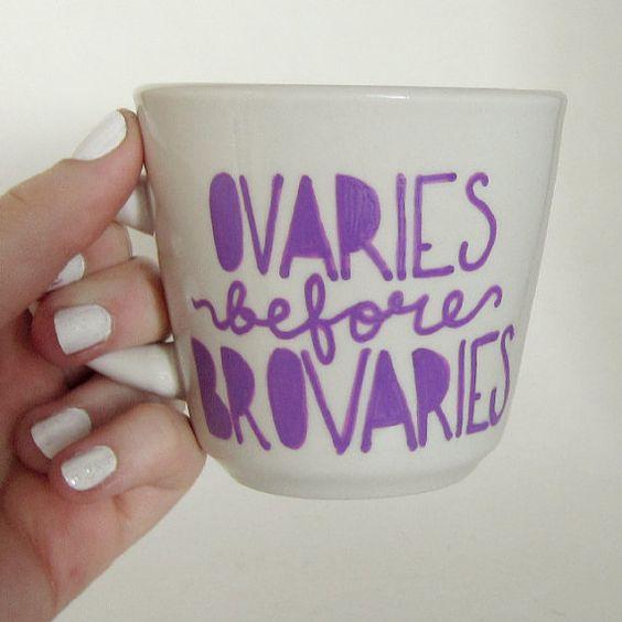 Ovaries Before Brovaries mug