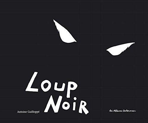 Loup noir de Antoine Guilloppé…