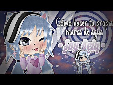 Cómo Hacer Tu Propia Marca De Agua Tutorial şøy Bęłų Gacha Life Youtube Chibi Drawings Anime Tutorial
