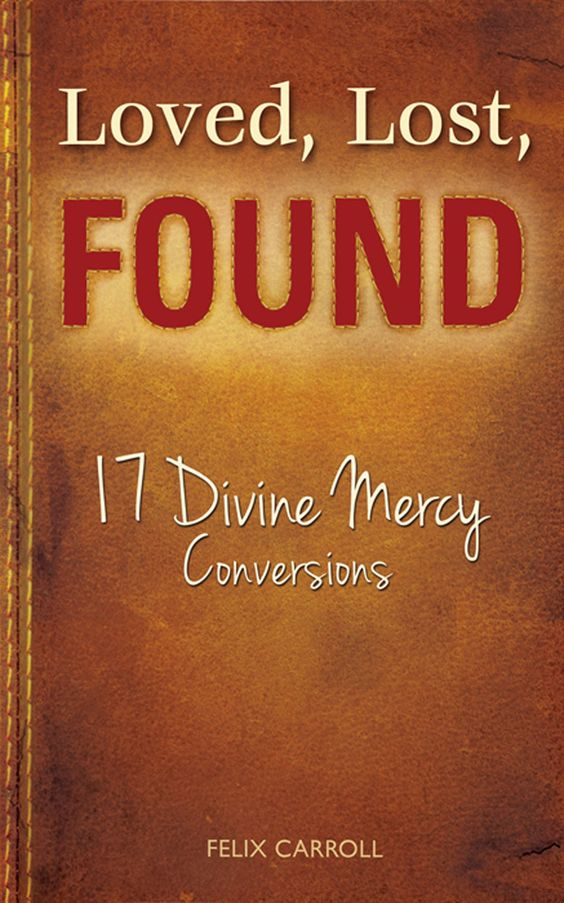 "Loved, Lost, Found: 17 Divine Mercy Conversions from Catholic Faith Store (8.5"" x 5.5"", Multi-Color)"
