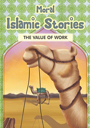 Moral Islamic Stories - The Value of Work (English Edition)