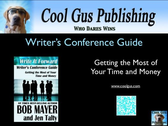 writers-conference-guide by Bob Mayer via Slideshare