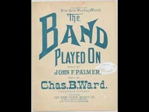 The Band Played On Dan W Quinn 1895 Quinn Music Songs Band
