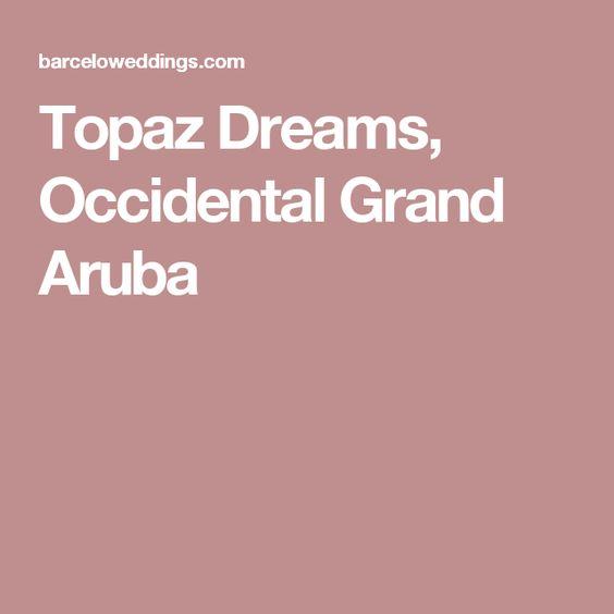 Topaz Dreams, Occidental Grand Aruba