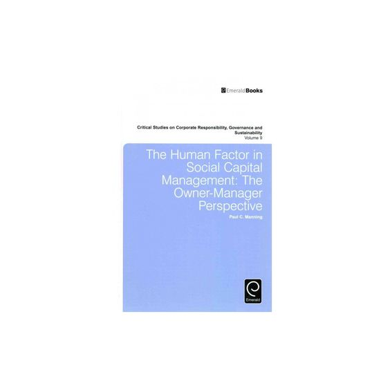 The Human Factor in Social Capital Managemen ( Critical Studies on Corporate Responsibility, Governance
