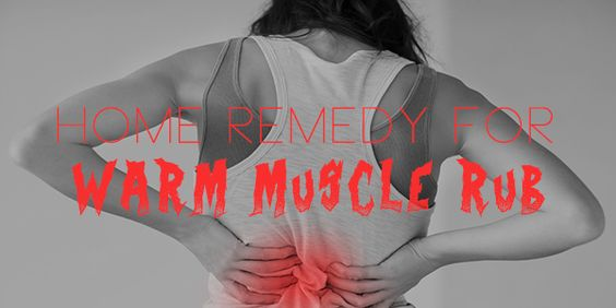 home-remedy-for-warm-muscle-rub