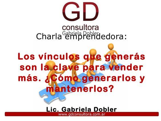 Charla emprendedora Gratuita de GD Consultora - Vínculos para generar ventas   #emprendedores #ventas