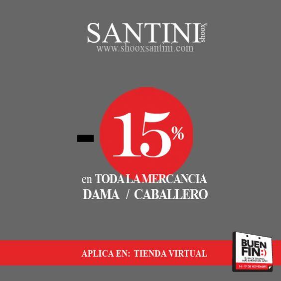 """Este """"Buen Fin"""" aprovecha 15% de descuento en toda la mercancia para dama y caballero comprando en tienda virtual. Visítanos en www.shooxsantini.com"""