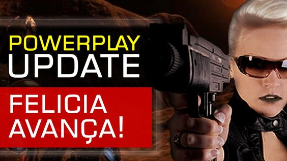 Felicia avança! - Powerplay Update - Elite: Dangerous