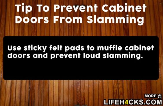 Use sticky felt pads to muffle cabinet doors and prevent loud ...