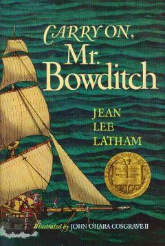 1780s-1800s (New England Ships, Sailors, Navigation) Carry On, Mr. Bowditch (Jean Lee Latham)