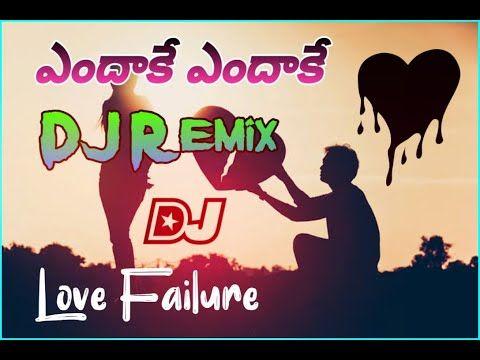 Endhake Endhake Love Failure Dj Remix Song Latest Mix 2020 Youtube In 2020 Dj Remix Songs Dj Songs Dj Remix