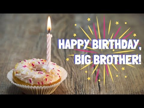 Birthday Wishes For Big Brother Birthday Message For Elder