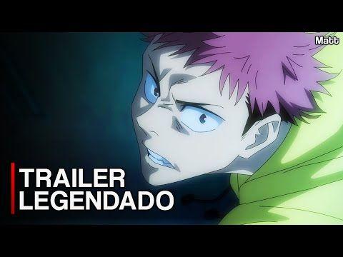 Jujutsu Kaisen Trailer Oficial Legendado Youtube Jujutsu Anime Upcoming Anime