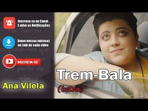 Ana Vilela Trem Bala Letra Download Music Youtube Em 2020