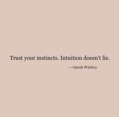 Trust Instinct Intuition Gut Feeling Quotes Instinct Quotes Intuition Quotes