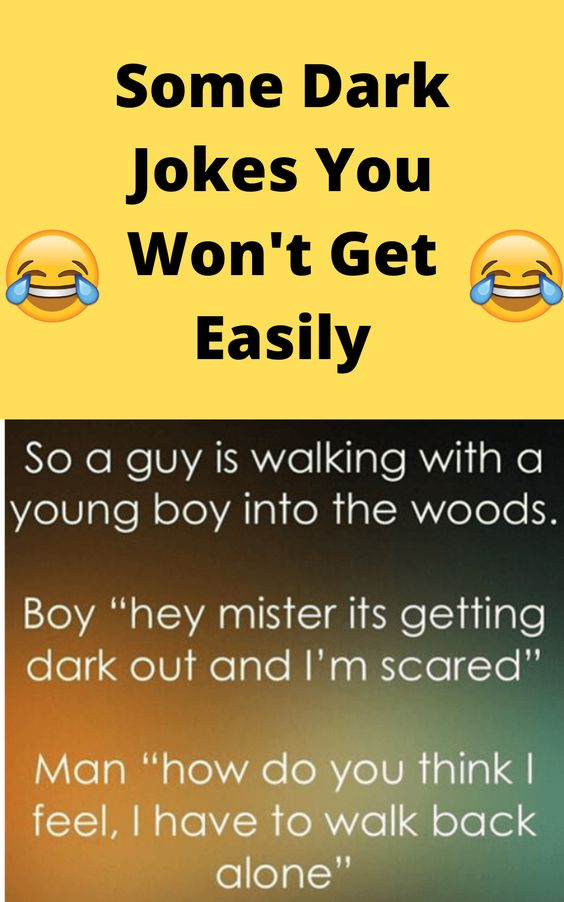 Some Dark Jokes You Won't Get Easily #Funny #Humor #Memes #Jokes