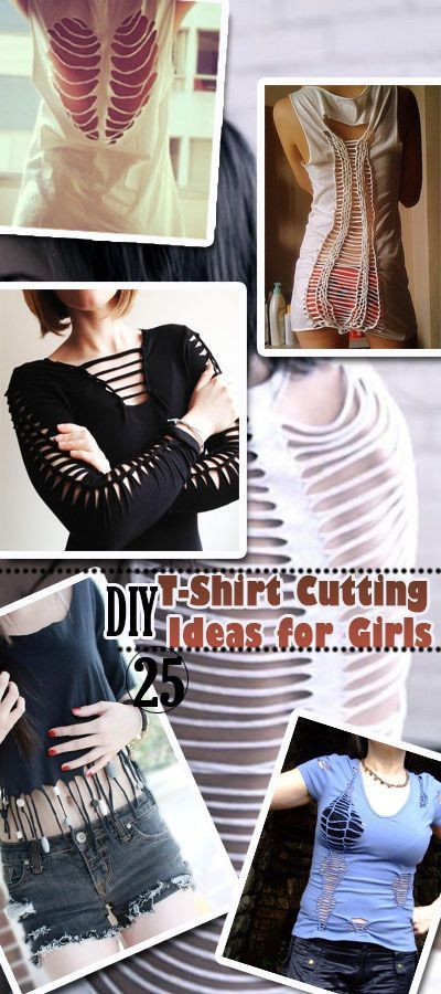 25 DIY T-Shirt Cutting Ideas for Girls • Turn your old shirt in a new fashionable piece.
