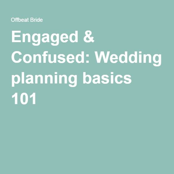 Engaged & Confused: Wedding planning basics 101