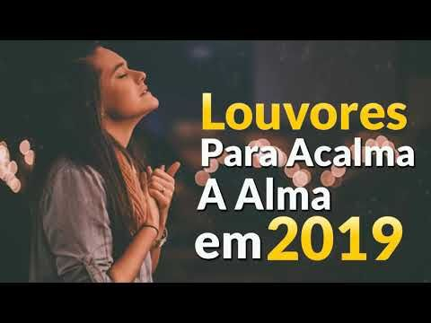 Top 20 Louvores Para Acalma A Alma Em 2019 Melhores Musicas