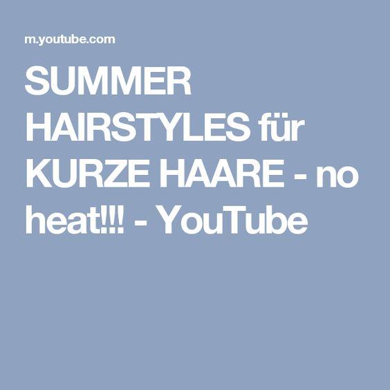 SUMMER HAIRSTYLES für KURZE HAARE - no heat!!! - YouTube