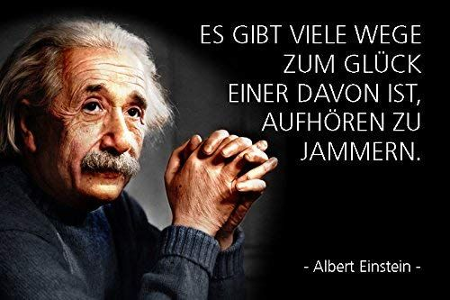 Schatzmix Albert Einstein Es Gibt Viele Wege Zum Gluck Einer Davon Ist Aufhoren Zu Jammern Spruch Metal Sign Einstein Geburtstagsspruche Fur Manner Spruche