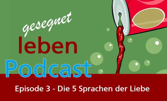 Der Podcast 3 zu den 5 Sprachen der Liebe von Gary Chapman. So empfängst du Liebe oder zeigst deinem Partner oder deinen…