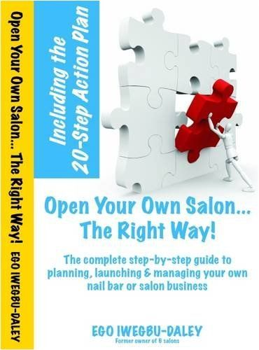 Open Your Own Salon... The Right Way!: A step-by-step guide to planning, launching & managing your own salon or nail bar business by Ego Iwegbu-Daley. Save 30 Off!. $49.21. Publication: December 4, 2008. Publisher: Agushka Publishing (December 4, 2008)