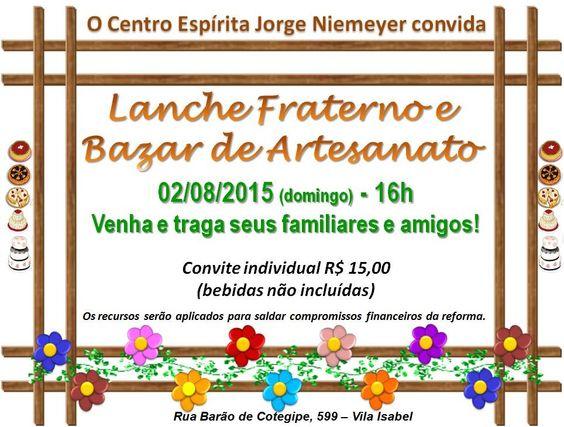 CE Jorge Niemeyer Convida para o Lanche Fraterno e Bazar de Artesanato - Vila Isabel - RJ - http://www.agendaespiritabrasil.com.br/2015/07/28/ce-jorge-niemeyer-convida-para-o-lanche-fraterno-e-bazar-de-artesanato-vila-isabel-rj/
