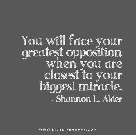 You Will Face Your Greatest Opposition