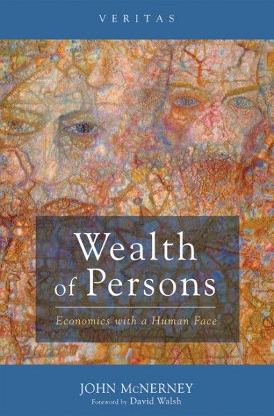 Wealth of Persons (Economics with a Human Face; BY John McNerney; FOREWORD BY David Walsh; Imprint: Cascade Books). Thomas Piketty's Capital in the Twenty-First Century initiated a great debate not just about inequality but also regarding the failures found in the economic models used by theoreticians and practitioners alike. Wealth of Persons offers a totally different perspective that challenges the very terms of the debate. The Great Recession reveals a great existential rift at the…