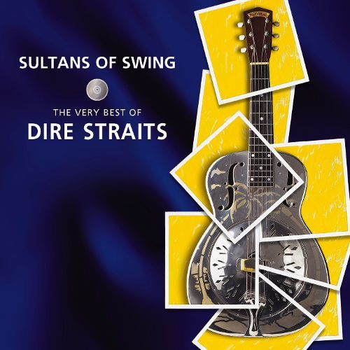 Sultans Of Swing The Very Best Of Dire Straits Sultans Of Swing Dire Straits Mark Knopfler