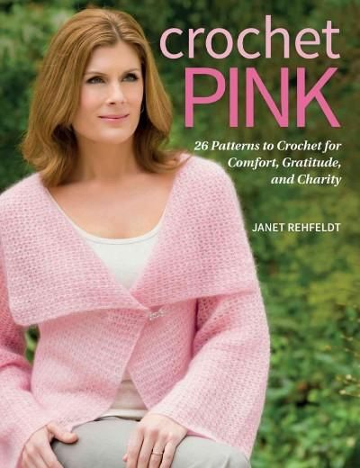 Crochet : 26 Patterns to Crochet for Comfort, Gratitude, and Charity