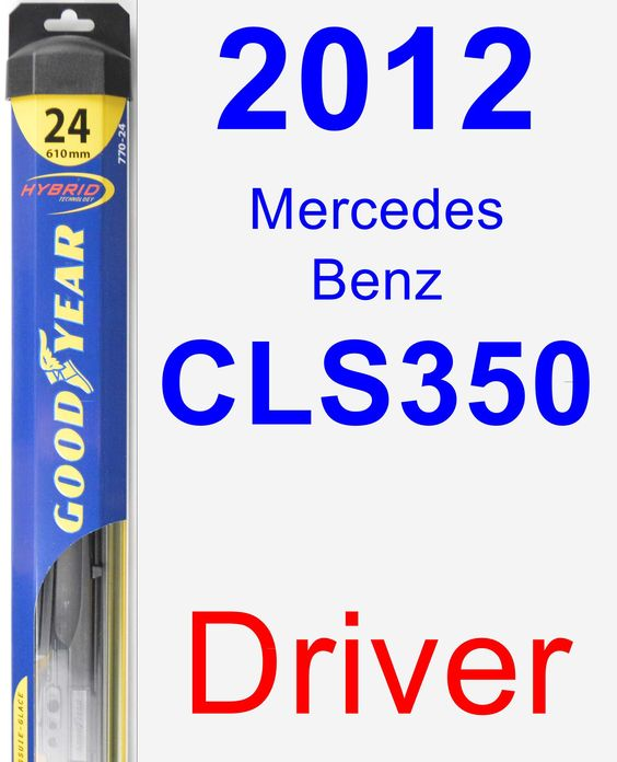 Driver Wiper Blade for 2012 Mercedes-Benz CLS350 - Hybrid