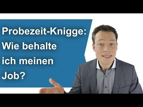 Probezeit Knigge Wie Behalte Ich Meinen Job Probezeit Uberstehen Frag Coach Wehrle 4 Youtube Probezeit Job Knigge