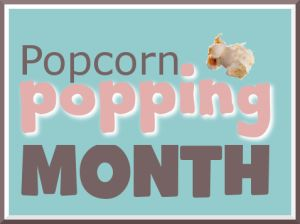 October is Popcorn Popping Month. My boys love popcorn so I will definitely be doing some popcorn activities!