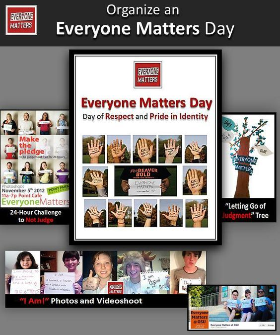Organize an EVERYONE MATTERS DAY at your school, organization or business as a Day of Respect and Pride in Identity - to affirm and celebrate everyone's uniqueness, suspend judgments and bridge the divide.   Here's the pdf link to the downloadable overview requested by many of you. It includes suggested programs, and has contact info.   Of course, LET US KNOW if you plan to do something. We want to promote it on our page!  e-mail heathcliff@everyonematters2012.com