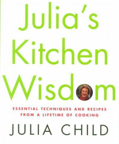 Julia's Kitchen Wisdom- Julia Child