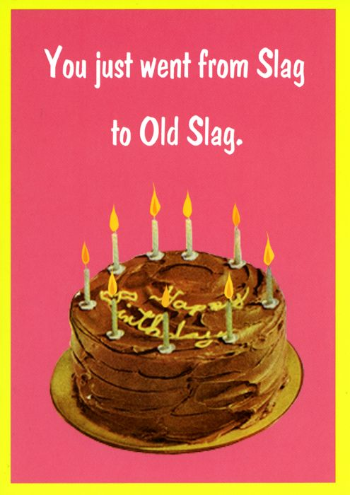 Slag to Old Slag Funny gift cards Pinterest Rude birthday cards