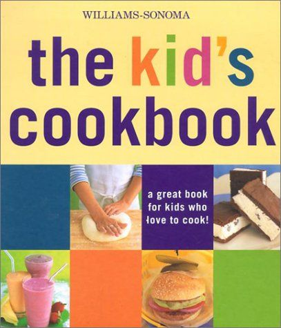 Wiliams-Sonoma The Kid's Cookbook: A great book for kids who love to cook (Williams-Sonoma Lifestyles) $8.84