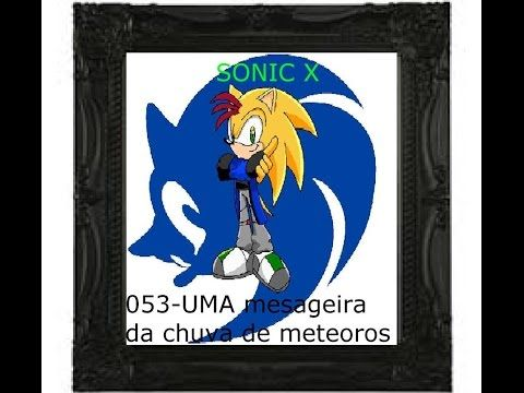 Sonic X segunda temporada (Dublada saga Metarex)