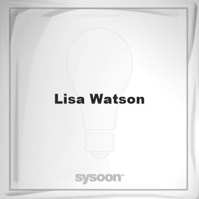 Lisa Watson: Page about Lisa Watson #member #website #sysoon #about