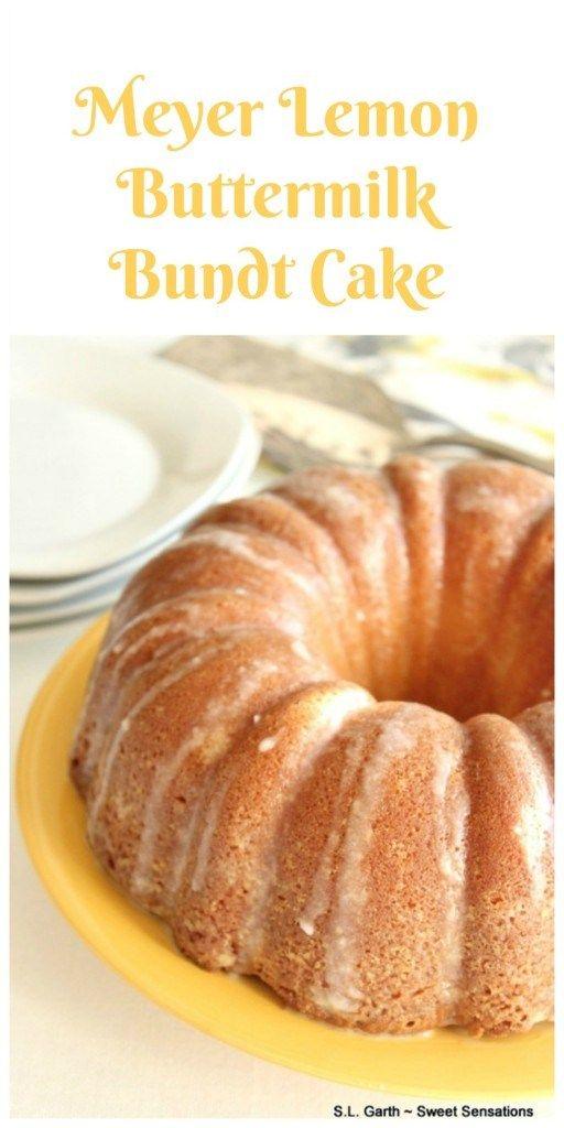 Meyer Lemon Buttermilk Bundt Cake Recipe Meyer Lemon Recipes Lemon Recipes Bundt Cake