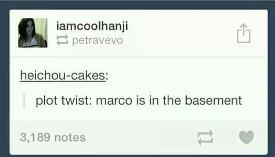 marco and the basement just yes please let all the nice dead people