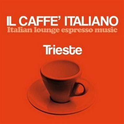 VA - Il Caffè Italiano- Trieste (Italian Lounge Espresso Music) (2016)