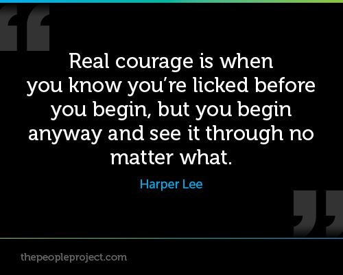real courage 215 courage quotes to inspire you to make action a  215 courage quotes to inspire you to take action  the real courage is in living and suffering for what you.