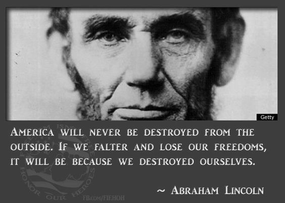 Image result for lincoln we will destroyed within