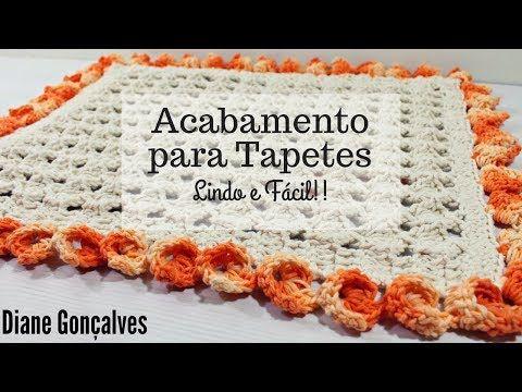 Acabamento Para Tapetes Lindo E Facil Diane Goncalves Youtube