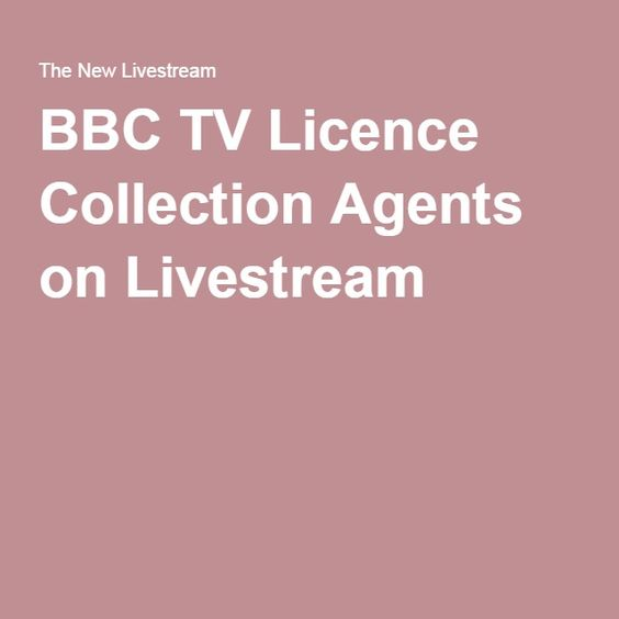 BBC TV Licence Collection Agents on Livestream