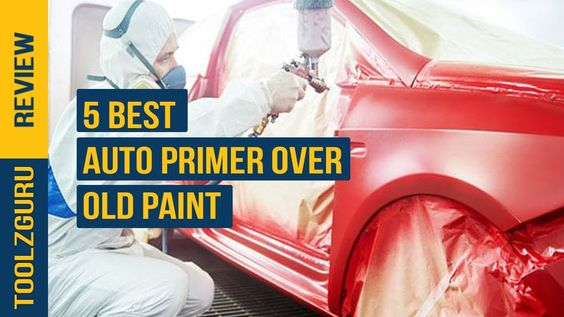 Top 5 Best Auto Primer Over Old Paint Reviews In 2020 Most Popular Col Cool Cars Olds Primer